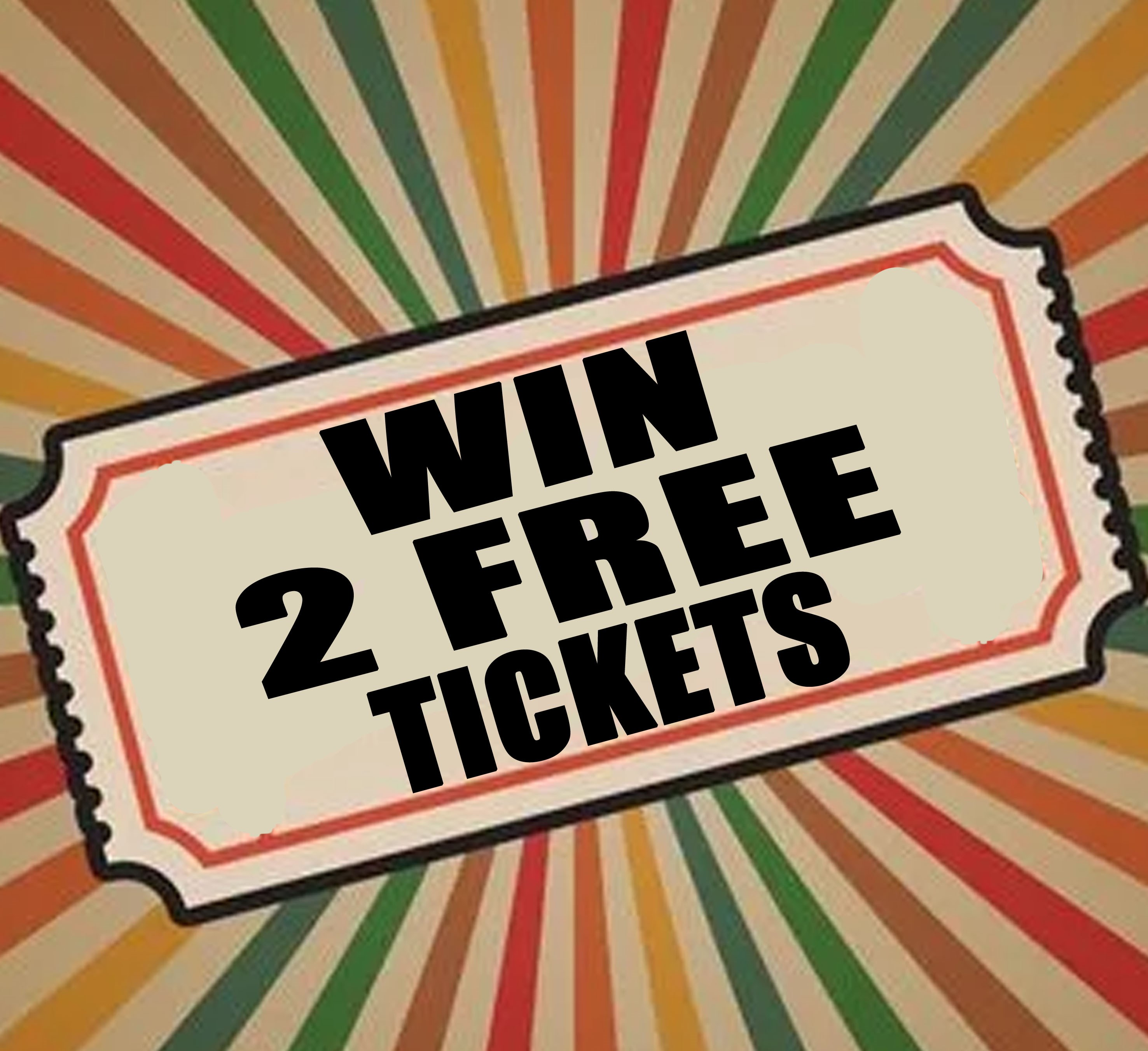 Win Two Free Tickets!