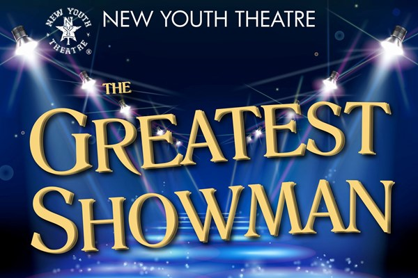 The Greatest Showman - New Youth Theatre Summer Camp