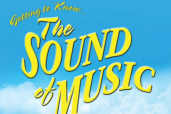 Getting to Know the Sound of Music - New Youth Theatre