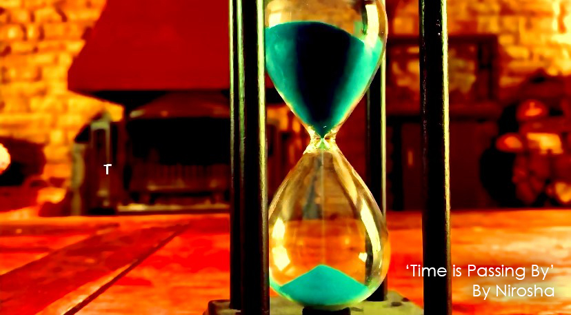 Time is passing by_Nirosha